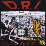 Dealing With It Lyrics D.R.I.