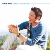 Hello Tomorrow Lyrics Dave Koz