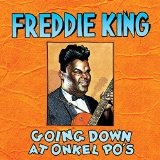 Going Down At Onkel Po's Lyrics Freddie King