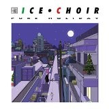 Pure Holiday Lyrics Ice Choir