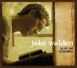 Alive And Screaming Lyrics Jake Walden
