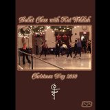 Ballet Class With Kat Wildish - Christmas Day 2010 Lyrics Kat Wildish