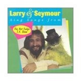 Larry & Seymour Sing Songs From The Hot Fudge T.V. Show Lyrics Larry Santos