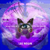 Reflections of Waking Dreams Lyrics Lee Negin