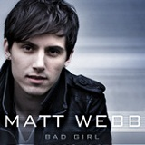 Bad Girl (Single) Lyrics Matt Webb
