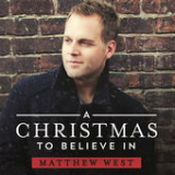 A Christmas To Believe In (Single) Lyrics Matthew West