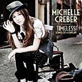 Timeless: Songs of a Century Lyrics Michelle Creber