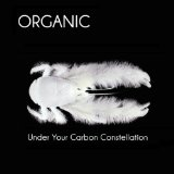 Under Your Carbon Constellation Lyrics Organic