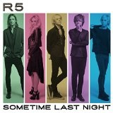 Sometime Last Night Lyrics R5