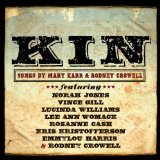 Kin: Songs by Mary Karr and Rodney Crowell Lyrics Rodney Crowell