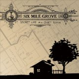 Secret Life in a Quiet Town Lyrics Six Mile Grove