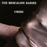 Crush Lyrics The Mescaline Babies