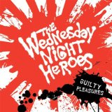 Guilty Pleasures Lyrics The Wednesday Night Hero