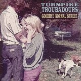 Goodbye Normal Street Lyrics Turnpike Troubadours