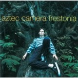Frestonia Lyrics Aztec Camera