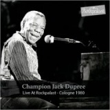 Live At Rockpalast Cologne 1980 Lyrics Champion Jack Dupree