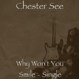 Why Won't You Smile (Single) Lyrics Chester See