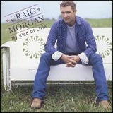 My Kind of Livin' Lyrics Craig Morgan