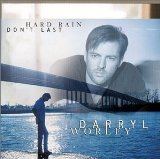 Hard Rain Don't Last Lyrics Darryl Worley