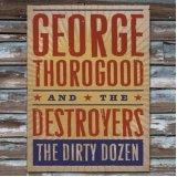 The Dirty Dozen Lyrics George Thorogood