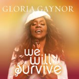 We Will Survive Lyrics Gloria Gaynor