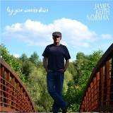 Lay Your Worries Down Lyrics James Keith Norman
