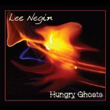 Hungry Ghosts Lyrics Lee Negin