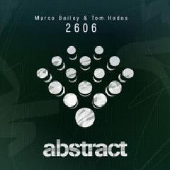 2606 Lyrics Marco Bailey & Tom Hades