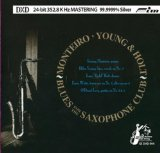 Blues For The Saxophone Club Lyrics Monteiro, Young & Holt