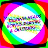 Bonus Rarities & Outtakes Lyrics Talking Heads