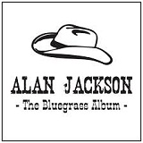 Bluegrass Lyrics Alan Jackson