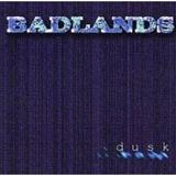 Dusk Lyrics Badlands