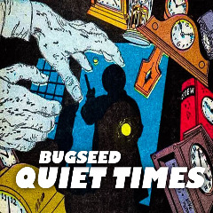Quiet Times Lyrics Bugseed