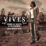 Como Le Gusta a Tu Cuerpo (Single) Lyrics Carlos Vives