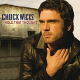 Hold That Thought (Single) Lyrics Chuck Wicks