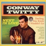 Darling, You Know I Wouldn't Lie Lyrics Conway Twitty