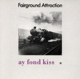 Ay Fond Kiss Lyrics Fairground Attraction