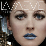 The Everything Nothing: Act 1 (EP) Lyrics IAMEVE