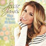 When You Say My Name (Single) Lyrics Jessie James