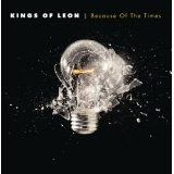 Because of the Times Lyrics Kings Of Leon