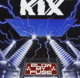 Blow My Fuse Lyrics Kix