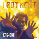 I Got Next Lyrics KRS-One