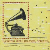 Laughing Tree Lullabies, Vol. 1 Lyrics Laughing Tree