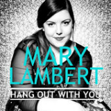 Hang out with You (Single) Lyrics Mary Lambert