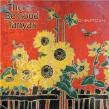 Chinatown  Lyrics The Be Good Tanyas
