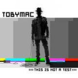 This Is Not a Test Lyrics TobyMac