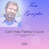 Can't Help Falling in Love Lyrics Tom Gonzales