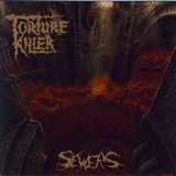 Sewers Lyrics Torture Killer