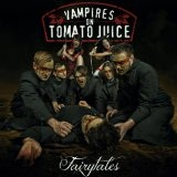 Fairytales Lyrics Vampires On Tomato Juice