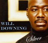 Silver Lyrics Will Downing